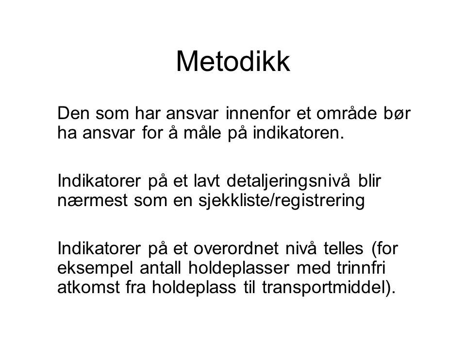 Metodikk Den som har ansvar innenfor et område bør ha ansvar for å måle på indikatoren.