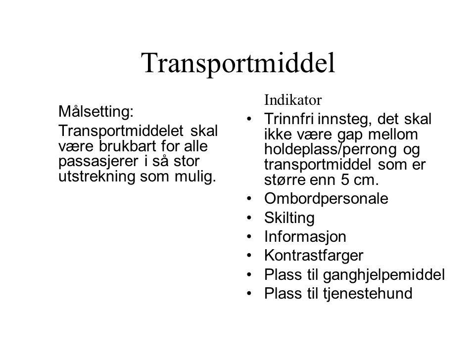 Transportmiddel Målsetting: Transportmiddelet skal være brukbart for alle passasjerer i så stor utstrekning som mulig.