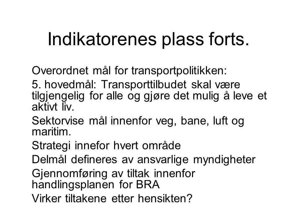 Indikatorenes plass forts.Overordnet mål for transportpolitikken: 5.