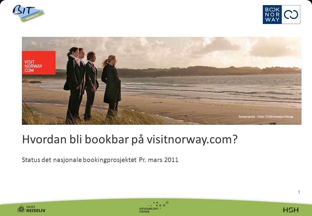 1 Hvordan bli bookbar på visitnorway.com. Status det nasjonale bookingprosjektet Pr.