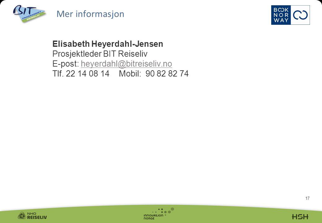 17 Elisabeth Heyerdahl-Jensen Prosjektleder BIT Reiseliv E-post: heyerdahl@bitreiseliv.no Tlf.