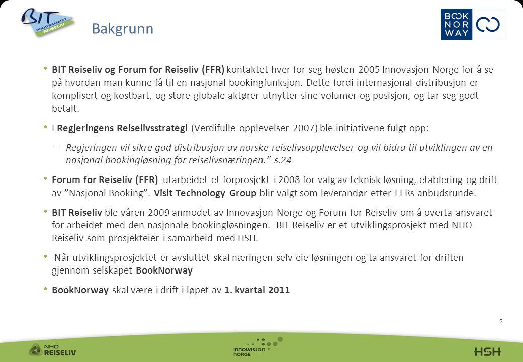 2 BIT Reiseliv og Forum for Reiseliv (FFR) kontaktet hver for seg høsten 2005 Innovasjon Norge for å se på hvordan man kunne få til en nasjonal bookingfunksjon.