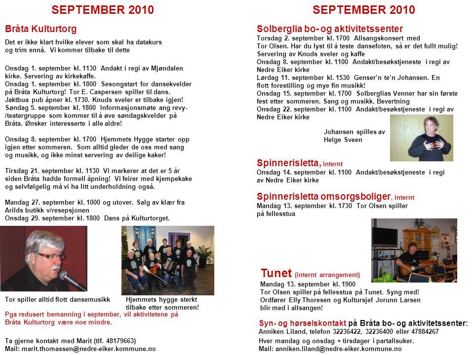 SEPTEMBER 2010 Bråta KulturtorgSolberglia bo- og aktivitetssenter Torsdag 2.