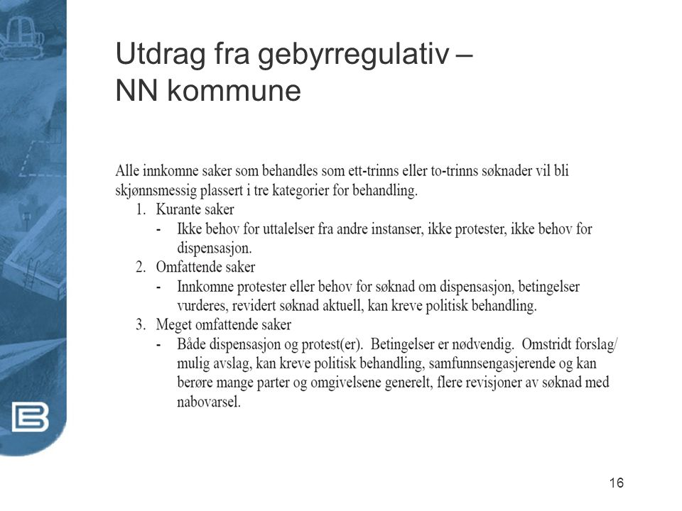 16 Utdrag fra gebyrregulativ – NN kommune