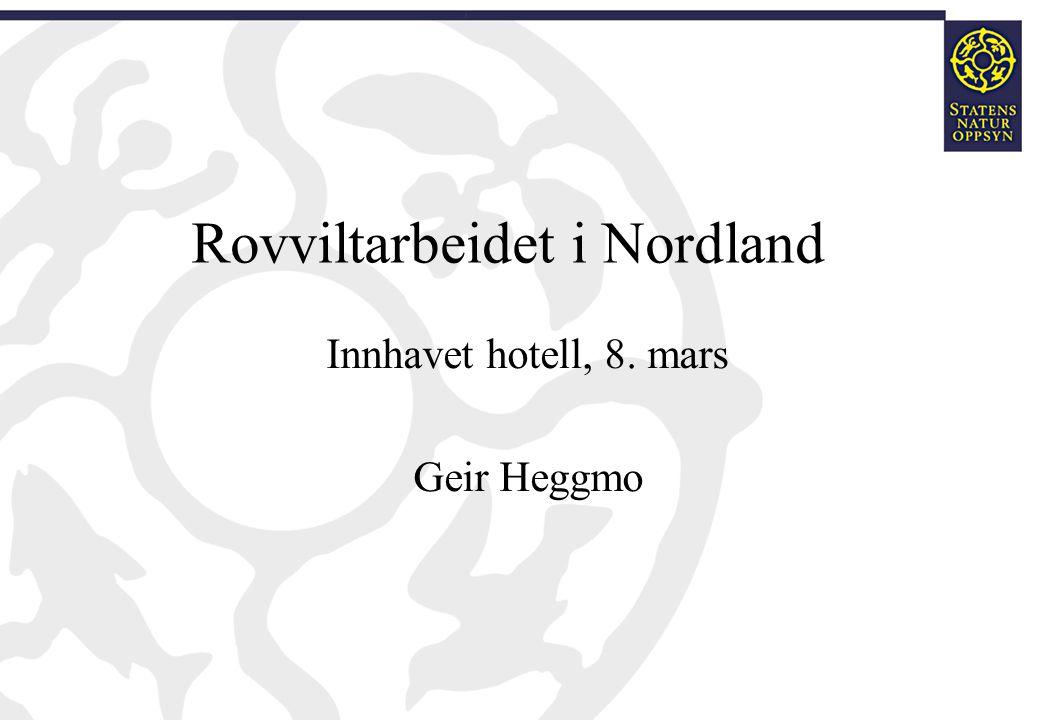 Rovviltarbeidet i Nordland Innhavet hotell, 8. mars Geir Heggmo