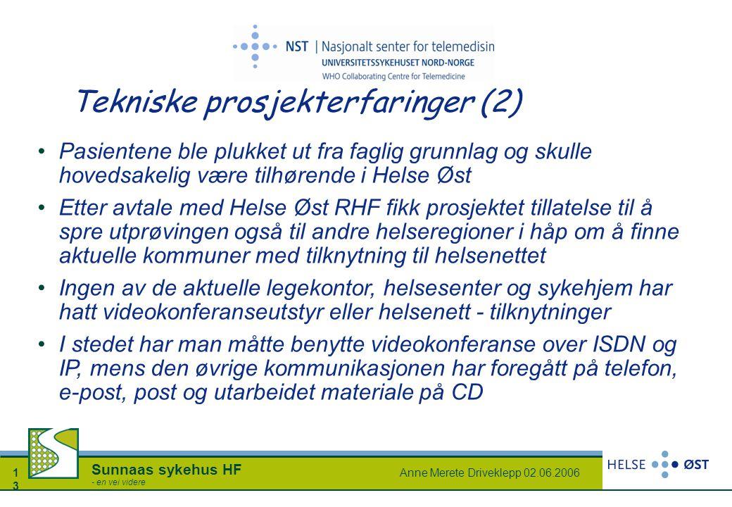 Anne Merete Driveklepp 02.06.20061313 Sunnaas sykehus HF - en vei videre Tekniske prosjekterfaringer (2) Pasientene ble plukket ut fra faglig grunnlag
