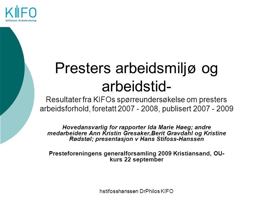 hstifosshanssen DrPhilos KIFO Presters arbeidsmiljø og arbeidstid- Resultater fra KIFOs spørreundersøkelse om presters arbeidsforhold, foretatt 2007 -