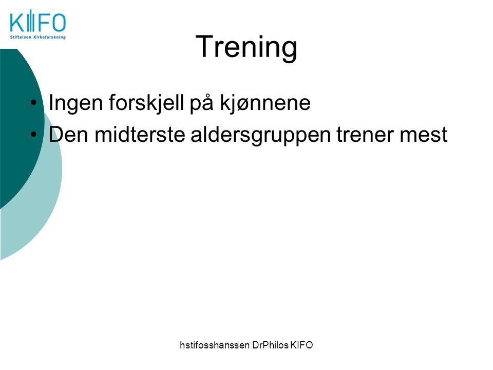 hstifosshanssen DrPhilos KIFO Trening Ingen forskjell på kjønnene Den midterste aldersgruppen trener mest