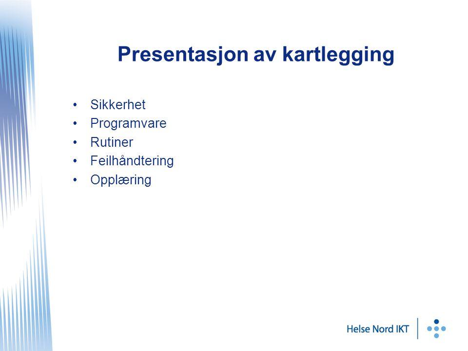 Presentasjon av kartlegging Sikkerhet Programvare Rutiner Feilhåndtering Opplæring