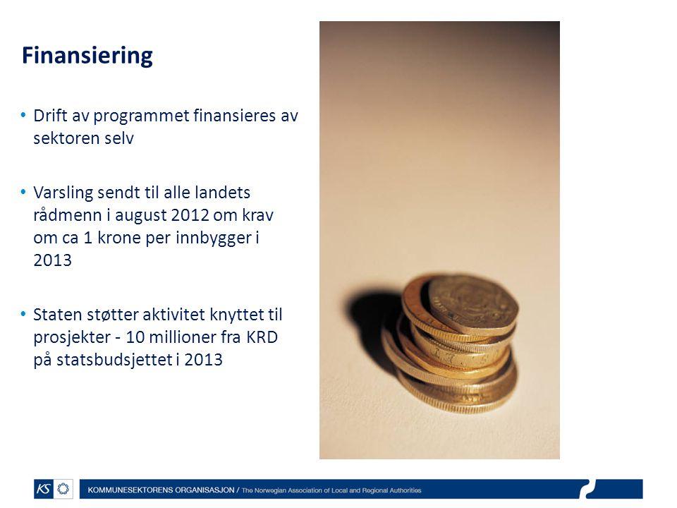 Finansiering Drift av programmet finansieres av sektoren selv Varsling sendt til alle landets rådmenn i august 2012 om krav om ca 1 krone per innbygge