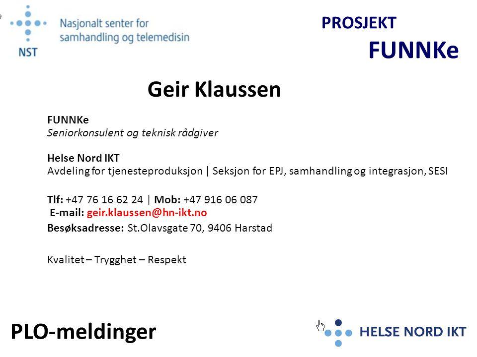 Komme i gang på 1, 2, 3 PROSJEKT FUNNKe Studer veiviseren Steg for Steg som ligger på NST/FUNNKe sine hjemmesider Geir Klaussen Kontakt meg!