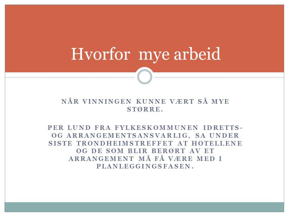 NÅR VINNINGEN KUNNE VÆRT SÅ MYE STØRRE.