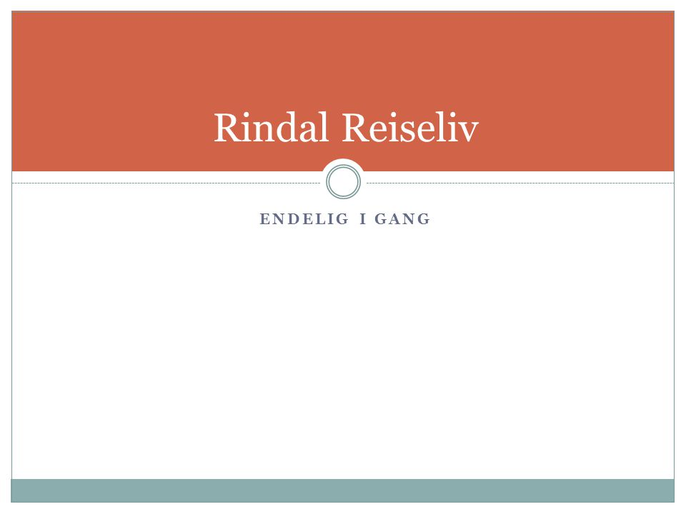 ENDELIG I GANG Rindal Reiseliv