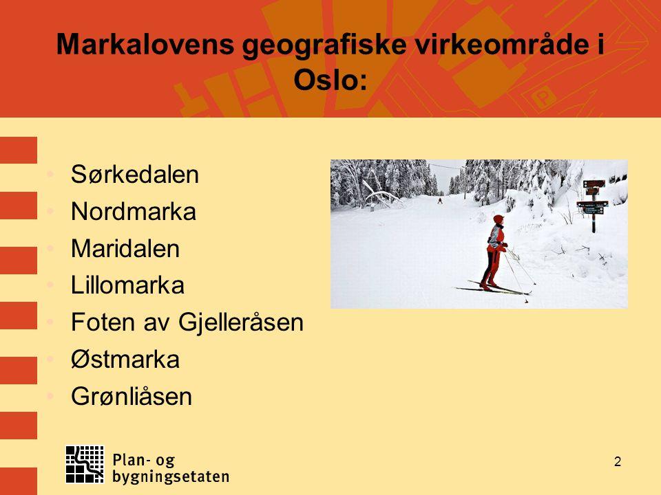 2 Markalovens geografiske virkeområde i Oslo: Sørkedalen Nordmarka Maridalen Lillomarka Foten av Gjelleråsen Østmarka Grønliåsen 2
