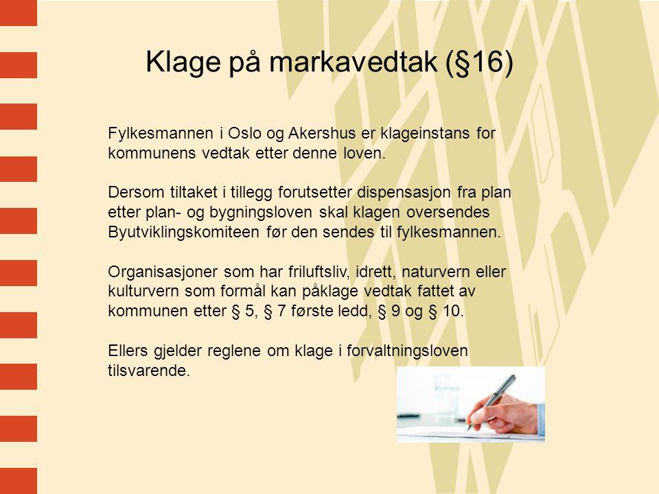 21 Klage på markavedtak (§16) Fylkesmannen i Oslo og Akershus er klageinstans for kommunens vedtak etter denne loven.
