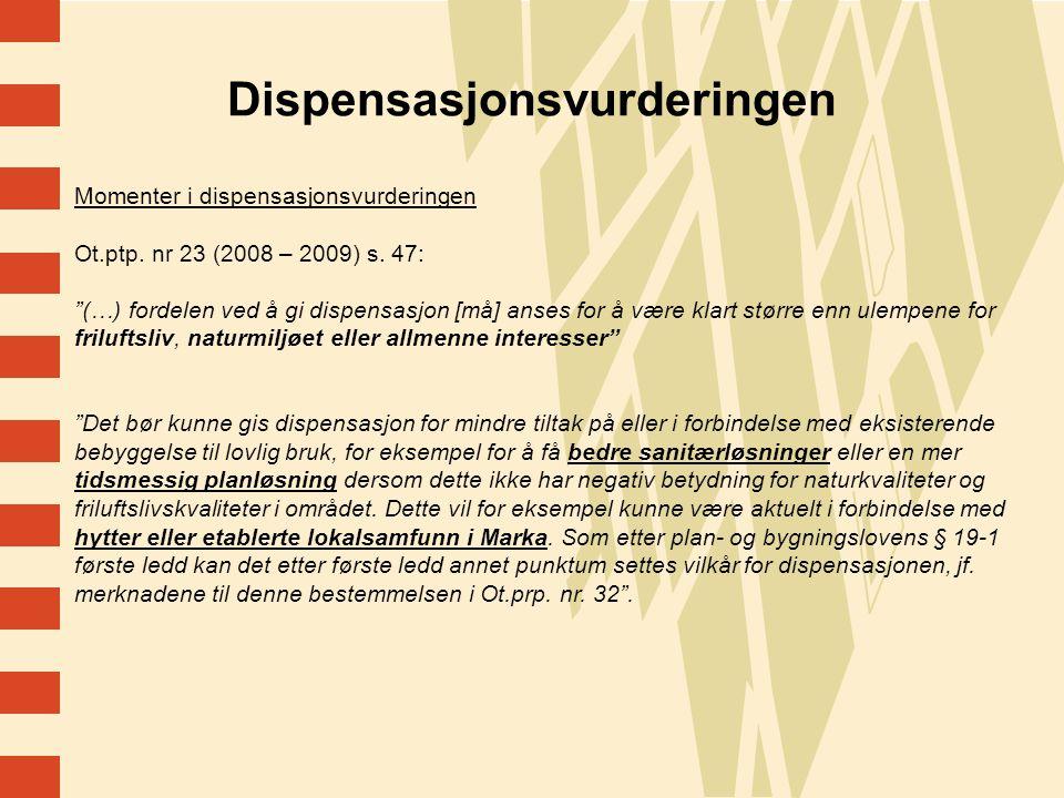 9 Dispensasjonsvurderingen Momenter i dispensasjonsvurderingen Ot.ptp.