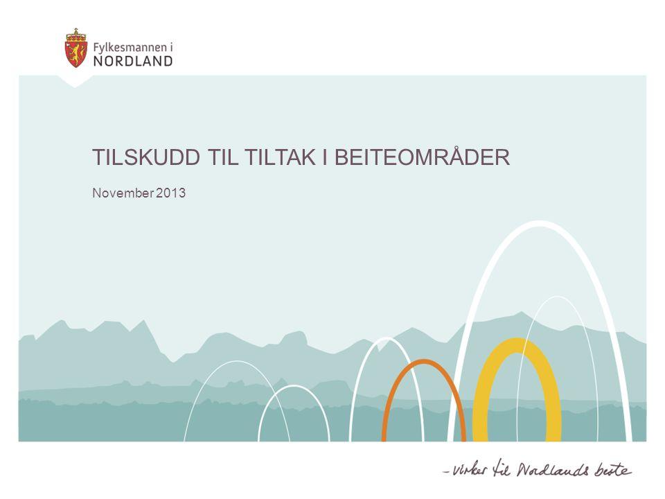 TILSKUDD TIL TILTAK I BEITEOMRÅDER November 2013