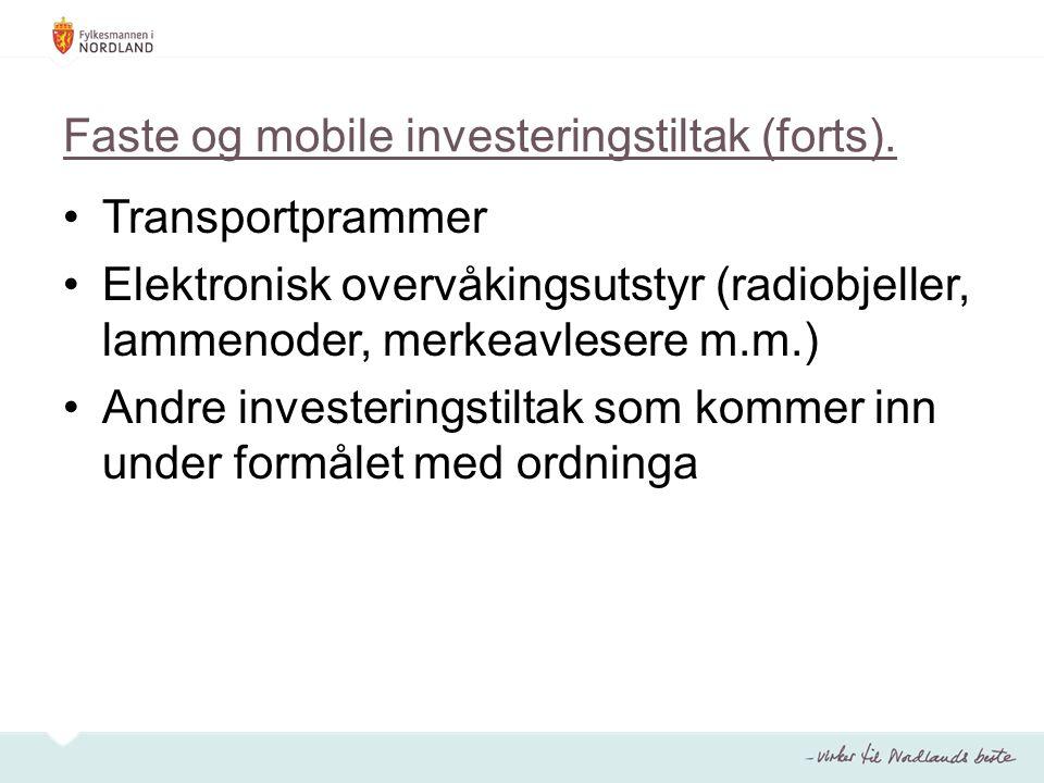 Faste og mobile investeringstiltak (forts). Transportprammer Elektronisk overvåkingsutstyr (radiobjeller, lammenoder, merkeavlesere m.m.) Andre invest
