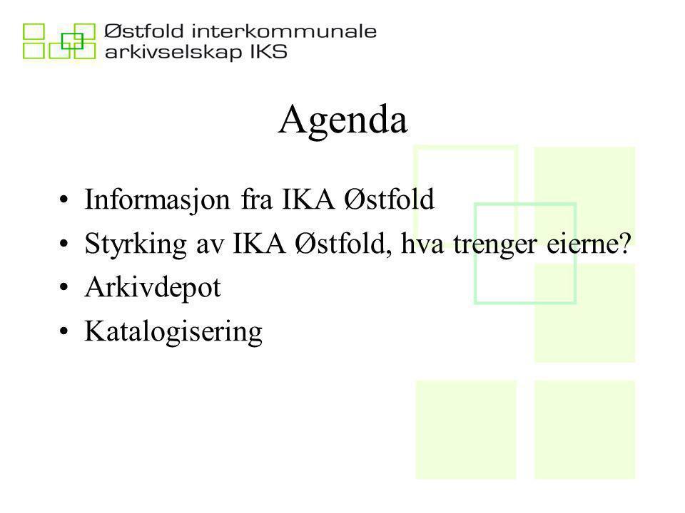 Agenda Informasjon fra IKA Østfold Styrking av IKA Østfold, hva trenger eierne.