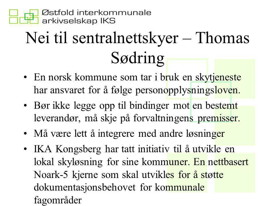 Nei til sentralnettskyer – Thomas Sødring En norsk kommune som tar i bruk en skytjeneste har ansvaret for å følge personopplysningsloven.