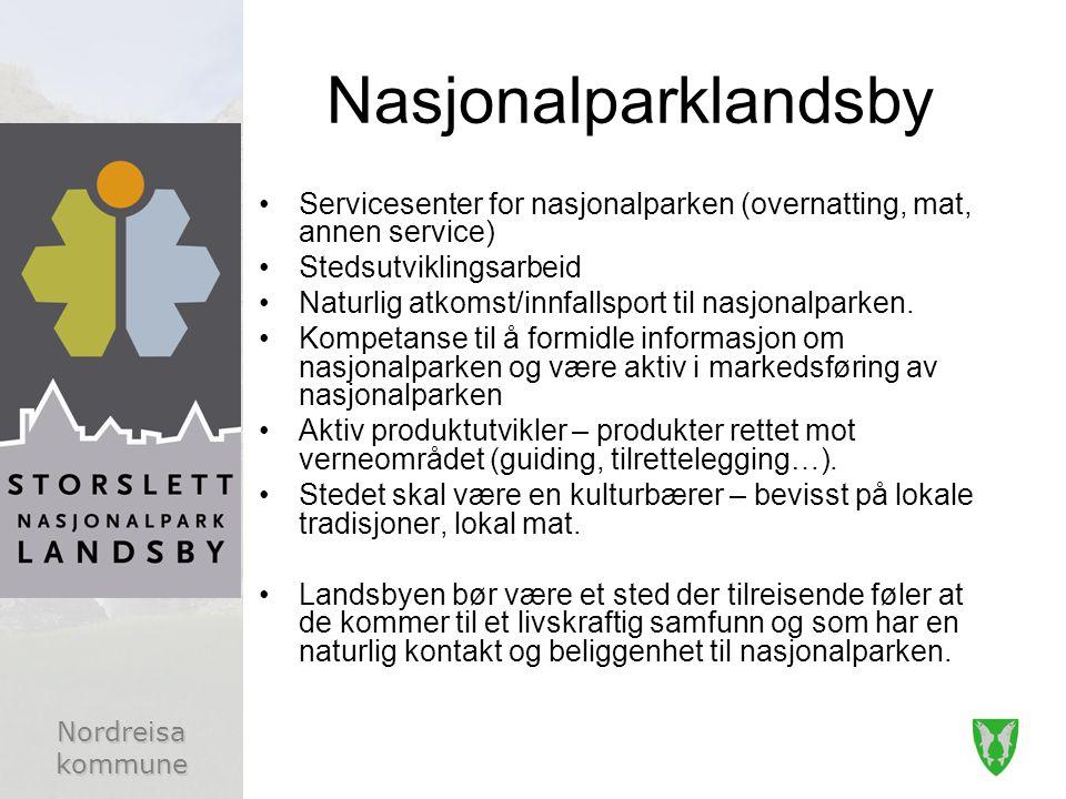 Nordreisa kommune Nasjonalparklandsby Servicesenter for nasjonalparken (overnatting, mat, annen service) Stedsutviklingsarbeid Naturlig atkomst/innfallsport til nasjonalparken.