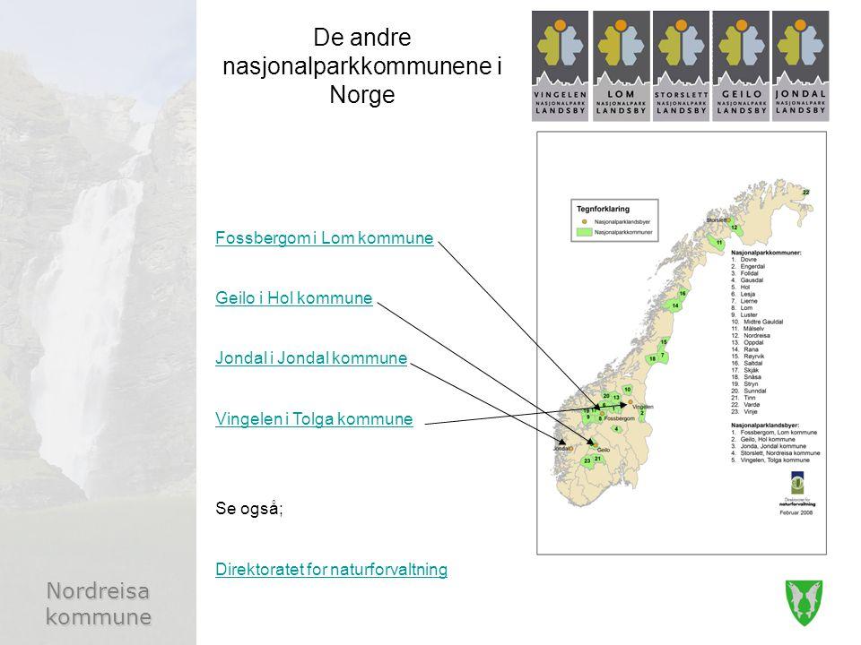 Nordreisa kommune Fossbergom i Lom kommune Geilo i Hol kommune Jondal i Jondal kommune Vingelen i Tolga kommune Se også; Direktoratet for naturforvaltning De andre nasjonalparkkommunene i Norge
