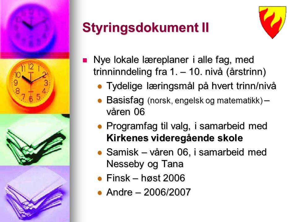 Styringsdokument II Nye lokale læreplaner i alle fag, med trinninndeling fra 1. – 10. nivå (årstrinn) Nye lokale læreplaner i alle fag, med trinninnde