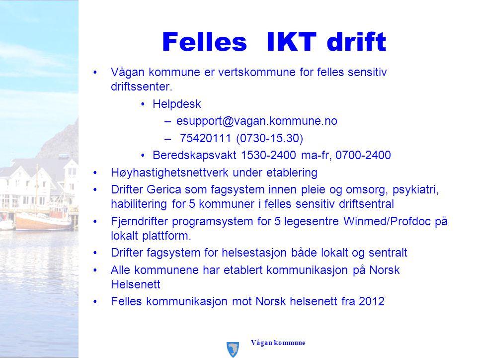 Felles IKT drift Vågan kommune er vertskommune for felles sensitiv driftssenter. Helpdesk –esupport@vagan.kommune.no – 75420111 (0730-15.30) Beredskap