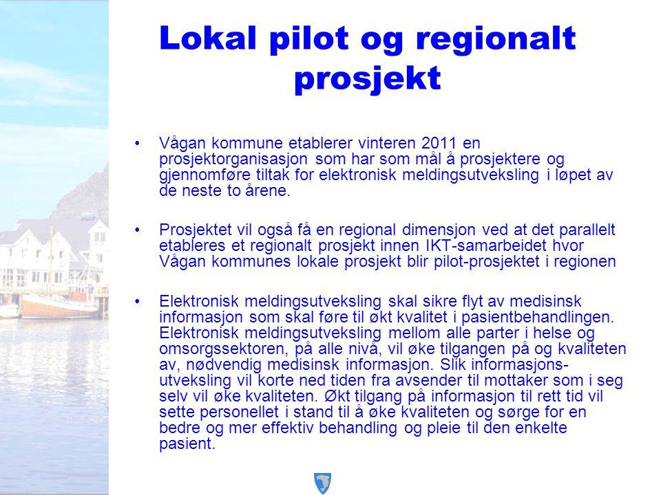 Lokal pilot og regionalt prosjekt Vågan kommune etablerer vinteren 2011 en prosjektorganisasjon som har som mål å prosjektere og gjennomføre tiltak fo