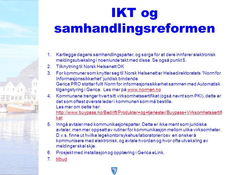 IKT og samhandlingsreformen 1.Kartlegge dagens samhandlingsparter, og sørge for at dere innfører elektronisk meldingsutveksling i noenlunde takt med d