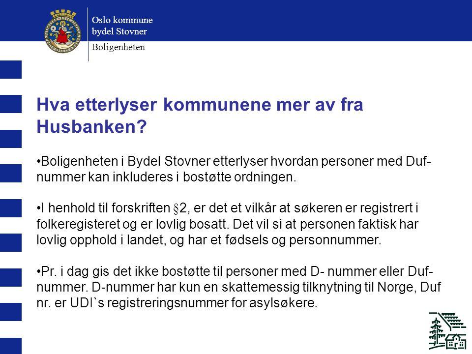 Oslo kommune bydel Stovner Boligenheten Hva etterlyser kommunene mer av fra Husbanken.