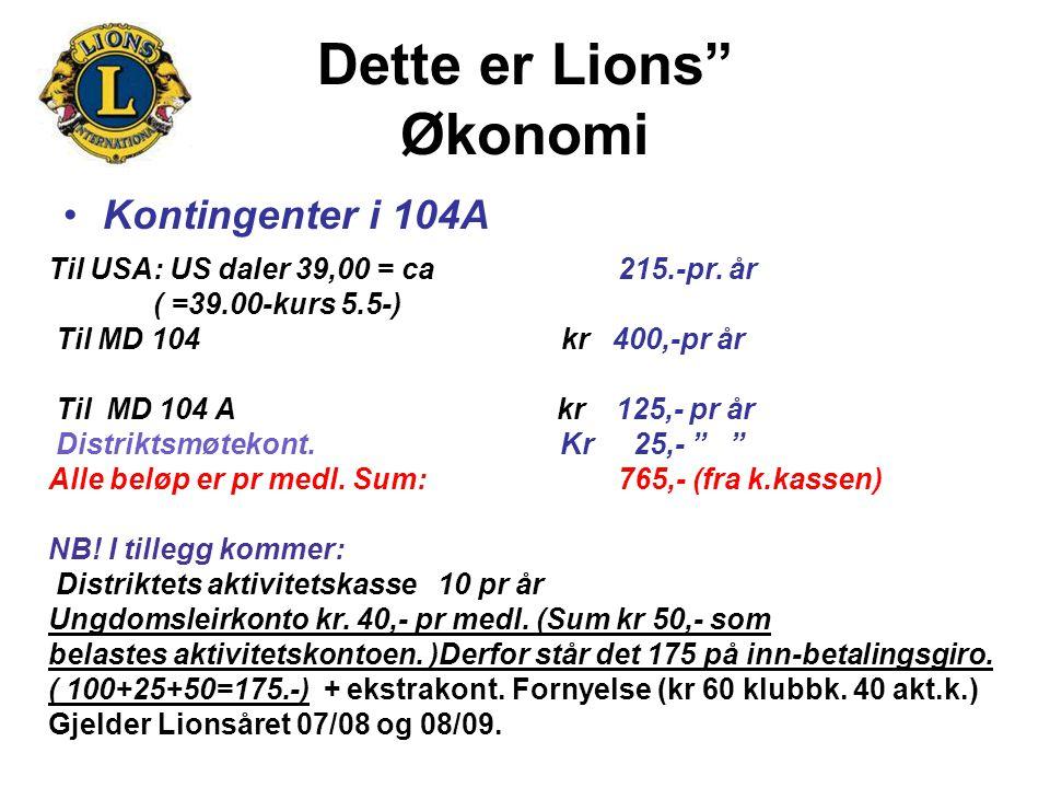 """Dette er Lions"""" Økonomi Kontingenter i 104A Til USA: US daler 39,00 = ca 215.-pr. år ( =39.00-kurs 5.5-) Til MD 104 kr 400,-pr år Til MD 104 A kr 125,"""