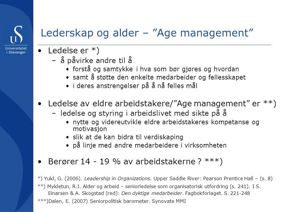 """Lederskap og alder – """"Age management"""" Ledelse er *) –å påvirke andre til å forstå og samtykke i hva som bør gjøres og hvordan samt å støtte den enkelt"""