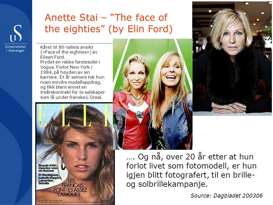 """…. Og nå, over 20 år etter at hun forlot livet som fotomodell, er hun igjen blitt fotografert, til en brille- og solbrillekampanje. Anette Stai – """"The"""