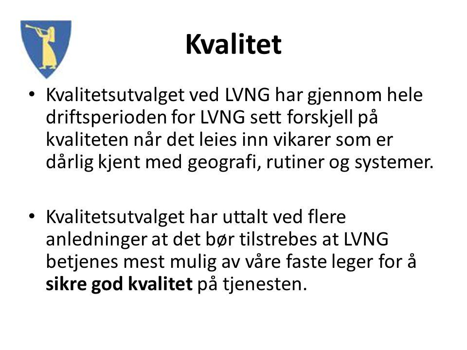 Kvalitet Kvalitetsutvalget ved LVNG har gjennom hele driftsperioden for LVNG sett forskjell på kvaliteten når det leies inn vikarer som er dårlig kjent med geografi, rutiner og systemer.
