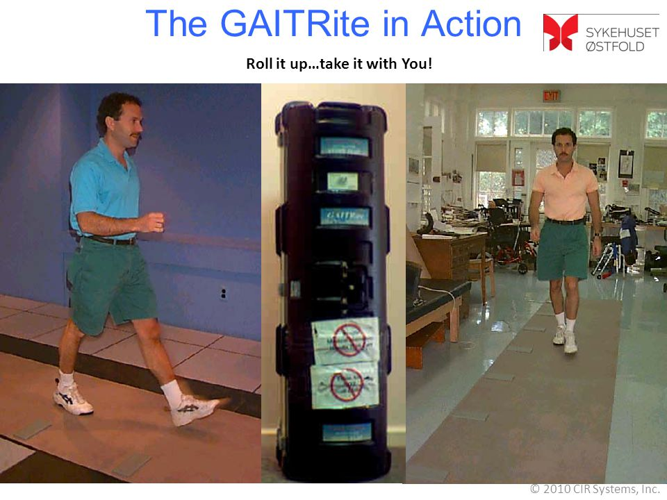 The GAITRite in Action Roll it up…take it with You! © 2010 CIR Systems, Inc.