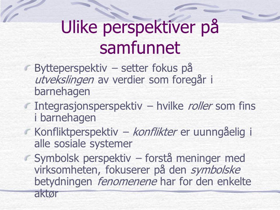 Venner Mann/ kvinne Kommune Foreldre Barn Styrer Avdelings- leder