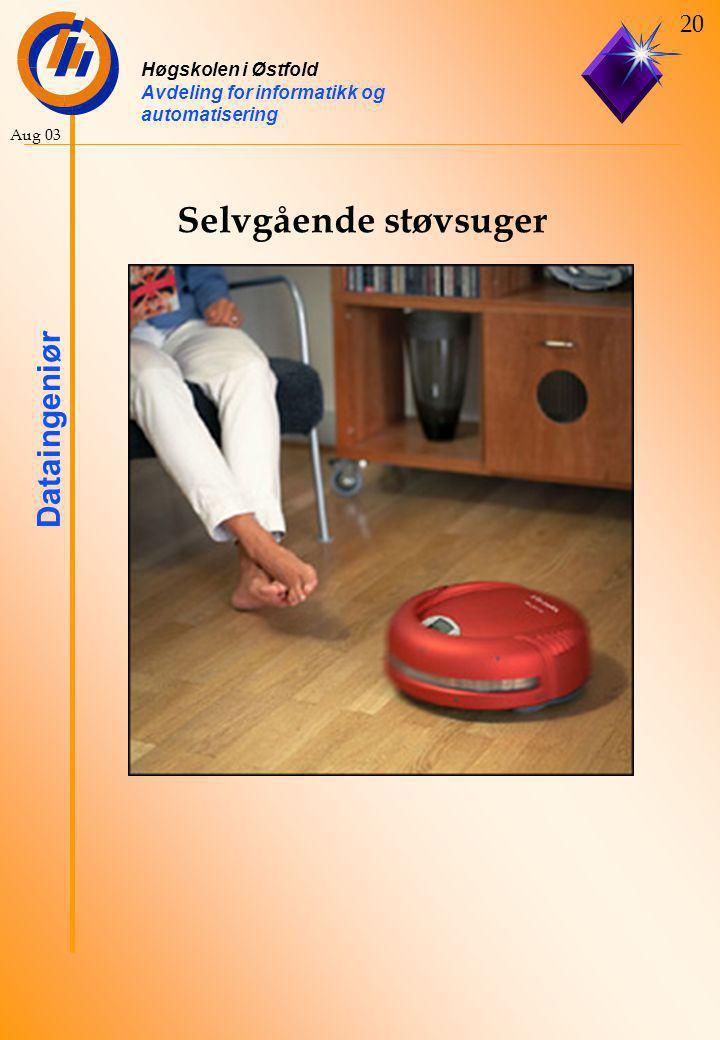 Høgskolen i Østfold Avdeling for informatikk og automatisering Dataingeniør 20 Aug 03 Selvgående støvsuger