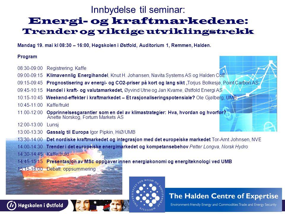 1 Innbydelse til seminar: Energi- og kraftmarkedene: Trender og viktige utviklingstrekk Mandag 19.