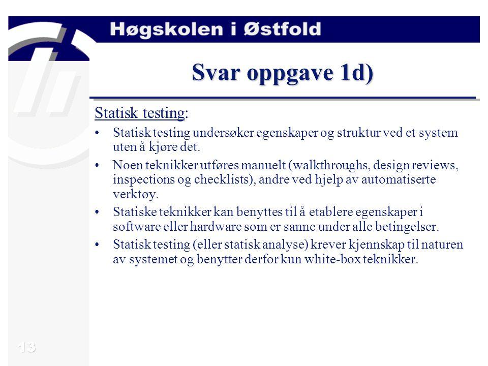 14 Oppgave 2a) -Beskriv forskjellen mellom begrepene fault , error og failure .