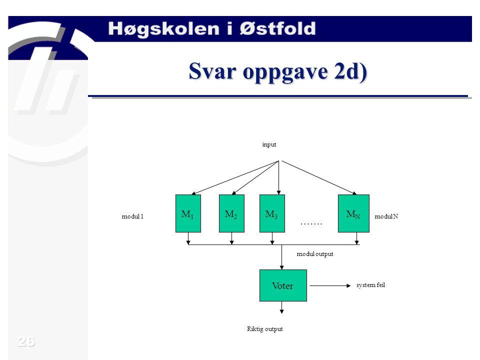 27 Oppgave 3a) Beskriv grunnprinsippene i en HAZOP, FTA og ETA.