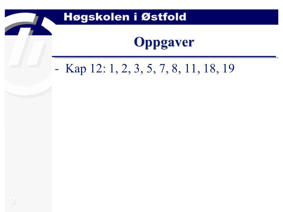 2 Oppgaver -Kap 12: 1, 2, 3, 5, 7, 8, 11, 18, 19