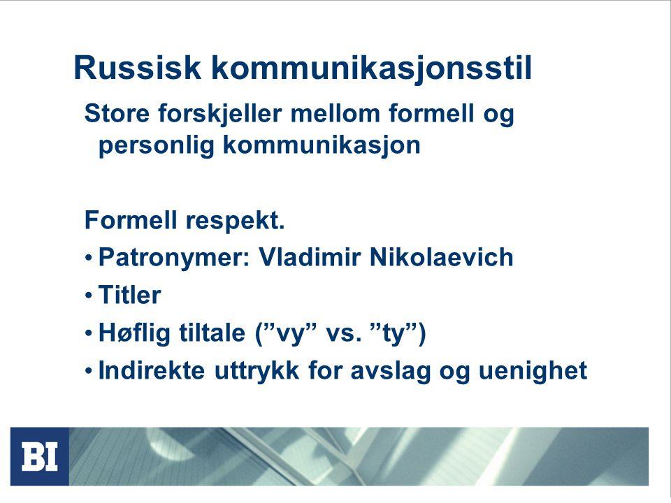 Russisk kommunikasjonsstil Store forskjeller mellom formell og personlig kommunikasjon Formell respekt.
