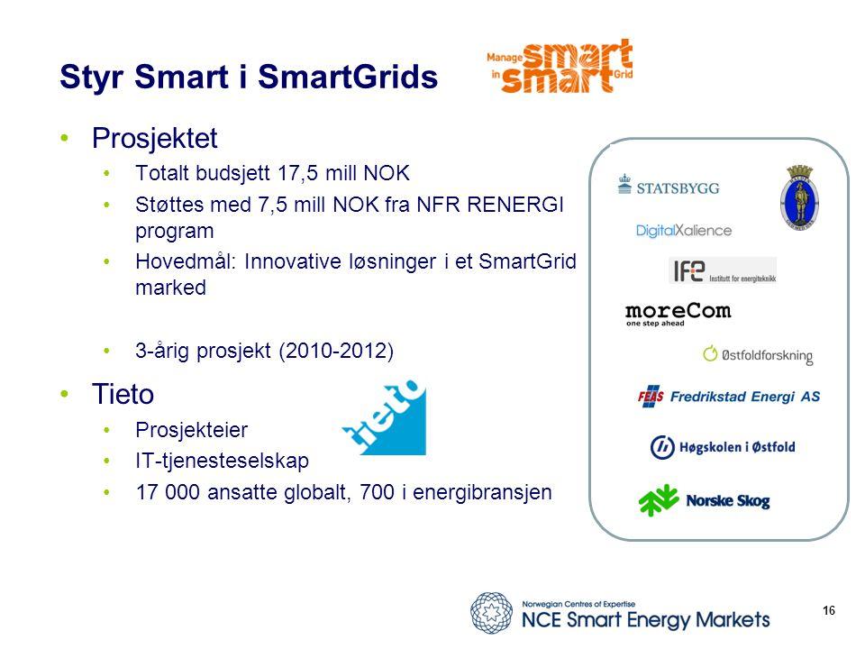 Styr Smart i SmartGrids Prosjektet Totalt budsjett 17,5 mill NOK Støttes med 7,5 mill NOK fra NFR RENERGI program Hovedmål: Innovative løsninger i et SmartGrid marked 3-årig prosjekt (2010-2012) Tieto Prosjekteier IT-tjenesteselskap 17 000 ansatte globalt, 700 i energibransjen 16