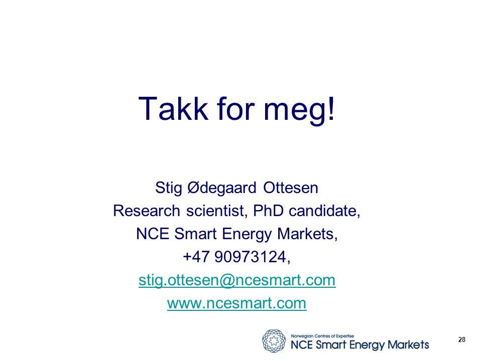 Takk for meg! Stig Ødegaard Ottesen Research scientist, PhD candidate, NCE Smart Energy Markets, +47 90973124, stig.ottesen@ncesmart.com www.ncesmart.