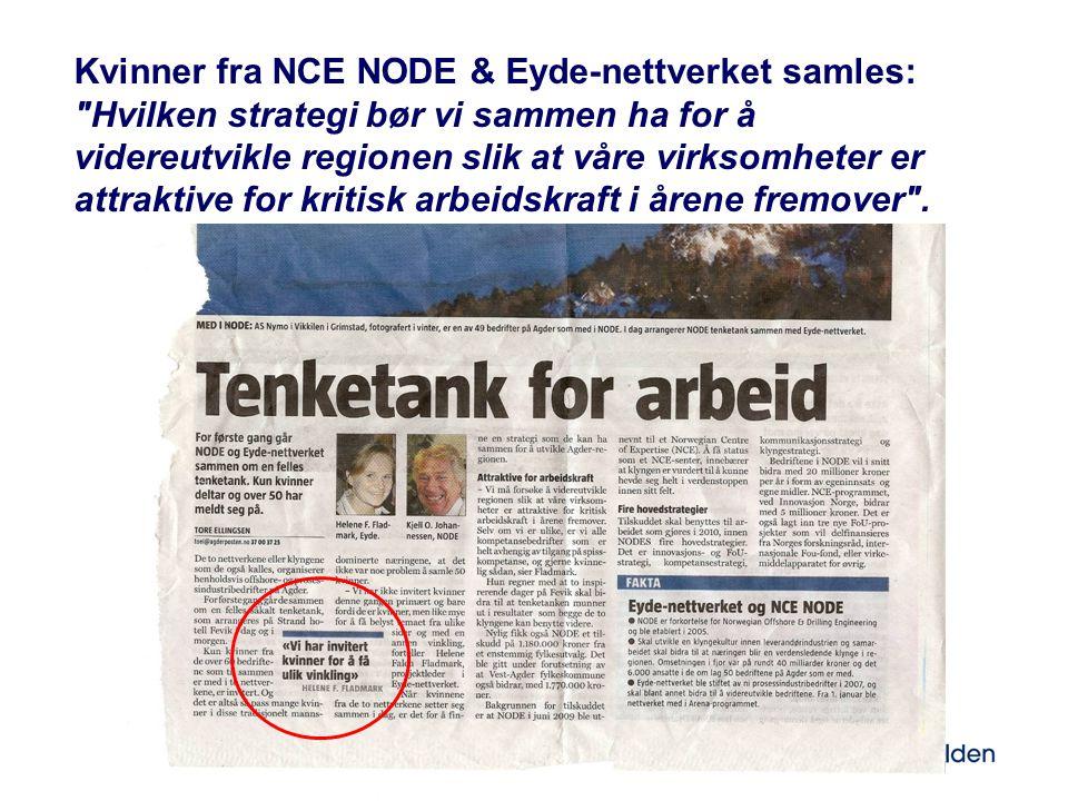 Kvinner fra NCE NODE & Eyde-nettverket samles: Hvilken strategi bør vi sammen ha for å videreutvikle regionen slik at våre virksomheter er attraktive for kritisk arbeidskraft i årene fremover .