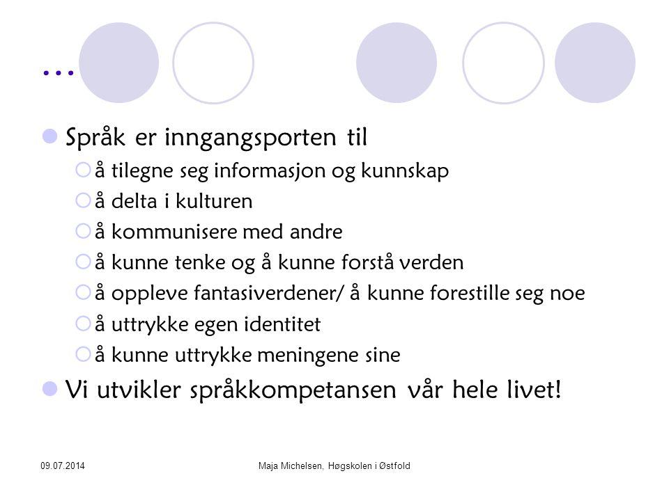 09.07.2014Maja Michelsen, Høgskolen i Østfold Forventninger… Første skoledag