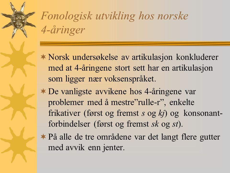 Fonologisk utvikling hos norske 4-åringer  Norsk undersøkelse av artikulasjon konkluderer med at 4-åringene stort sett har en artikulasjon som ligger