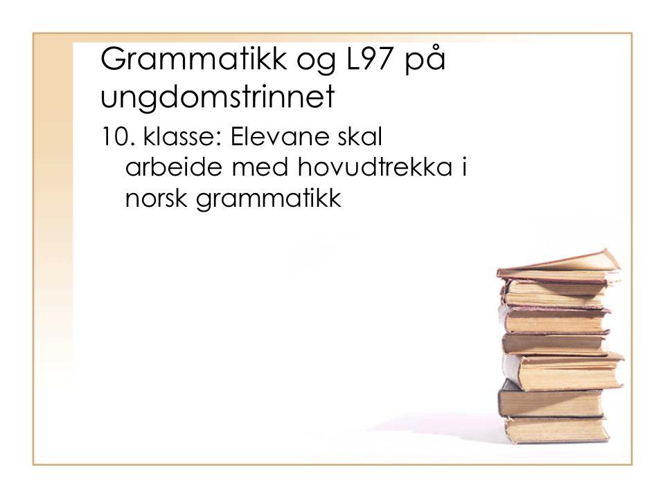 Ny ordklasseinndeling Ordklasser med bøyning: –Verb –Substantiv –Adjektiv –Pronomen –Determinativer –(Adverb i SM) Ordklasser uten bøyning: –Preposisjoner –Konjunksjoner –Interjeksjoner –Subjunksjoner –(Adverb i NRG)