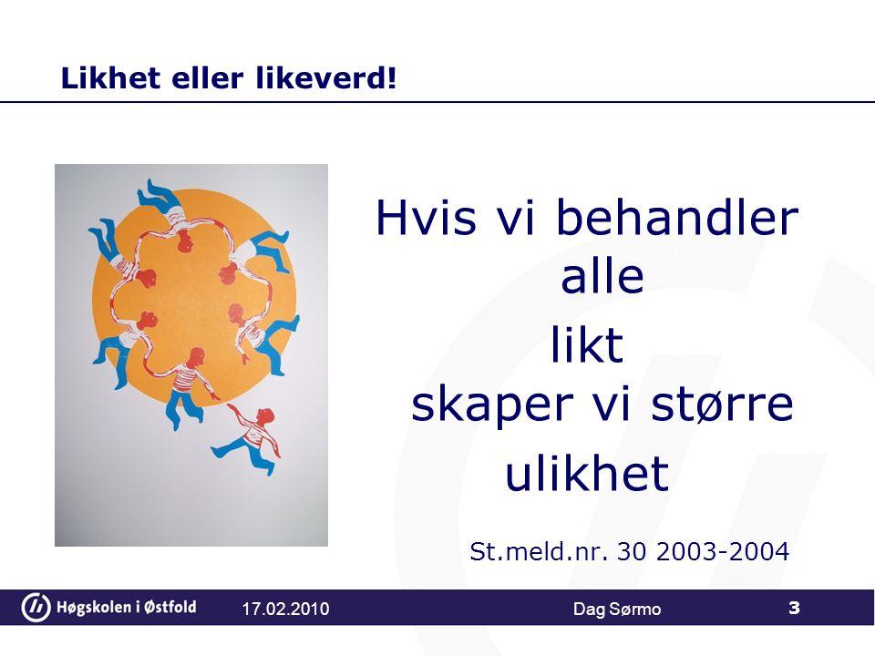 Kriterium 2 TPO 2.Elevene utvikler forståelse for at læring er viktig for å mestre framtidige livssituasjoner Dag Sørmo 34 17.02.2010